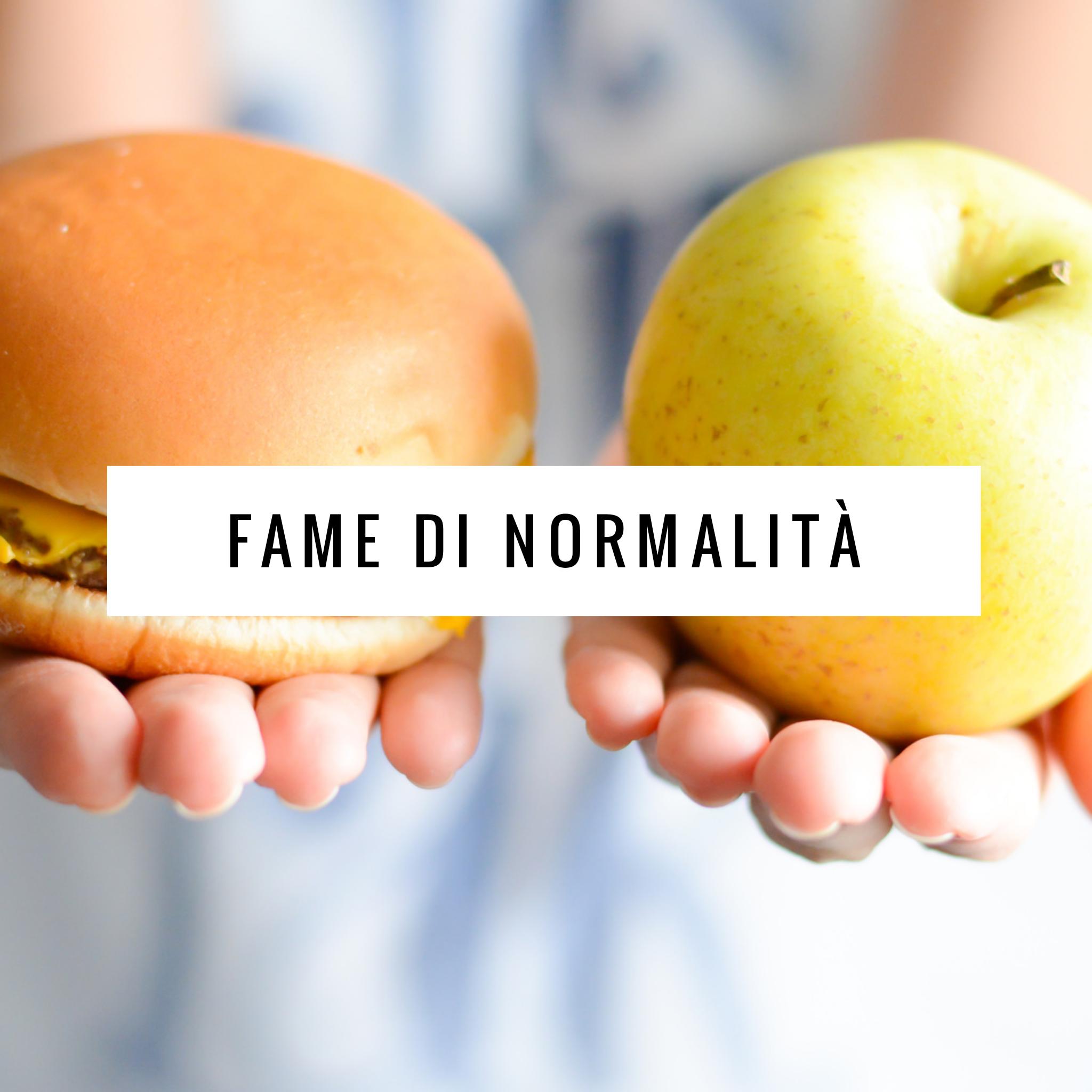 FAME DI NORMALITA'. Dott.ssa Camilla Rivera, psicologa e Dott.ssa Jessica Cennamo, Dietista/Nutrizionista